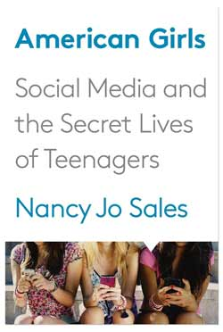 american-girls-social-media-teenagers-nancy-jo-sales